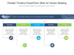 Parallel Timeline Powerpoint Slide For Vendor Meeting Infographic Template