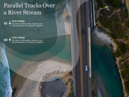 Parallel Tracks Over A River Stream