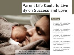 Parent Life Quote To Live By On Success And Love