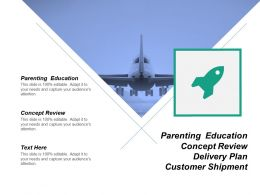 parenting_education_concept_review_delivery_plan_customer_shipment_Slide01