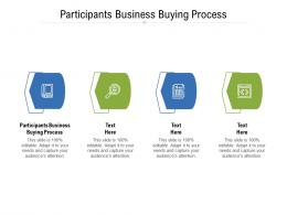 Participants Business Buying Process Ppt Powerpoint Presentation Infographic Template Cpb