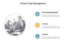 Partner Deal Management Ppt Powerpoint Presentation Slides Smartart Cpb