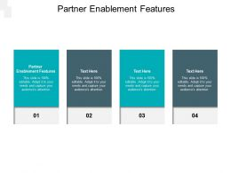 Partner Enablement Features Ppt Powerpoint Presentation Slides Introduction Cpb