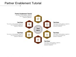 Partner Enablement Tutorial Ppt Powerpoint Presentation Styles Layouts Cpb