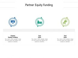 Partner Equity Funding Ppt Powerpoint Presentation Model Background Cpb