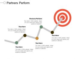 Partners Perform Ppt Powerpoint Presentation Icon Designs Cpb