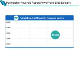 Partnership Revenue Report Powerpoint Slide Designs