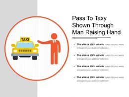 Pass To Taxy Shown Through Man Raising Hand