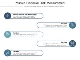 Passive Financial Risk Measurement Ppt Powerpoint Presentation Styles Design Inspiration Cpb