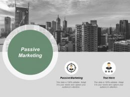Passive Marketing Ppt Powerpoint Presentation Inspiration Design Ideas Cpb