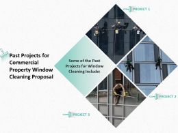 Past Projects For Commercial Property Window Cleaning Proposal Ppt Powerpoint Presentation