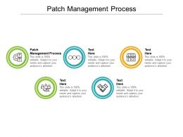 Patch Management Process Ppt Powerpoint Presentation Show Graphics Design Cpb