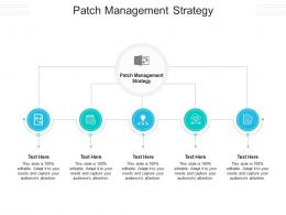 Patch Management Strategy Ppt Powerpoint Presentation Styles Smartart Cpb