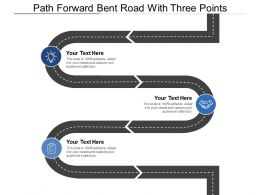 Path Forward Bent Road With Three Points