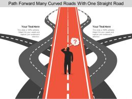 Path Forward Many Curved Roads With One Straight Road