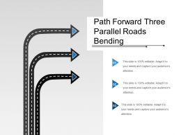 Path Forward Three Parallel Roads Bending