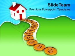 Path To Home Using Dollar Real Estate Powerpoint Templates Ppt Themes And Graphics 0113