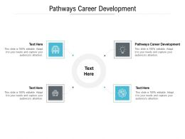Pathways Career Development Ppt Powerpoint Presentation Styles Layout Cpb