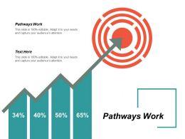Pathways Work Ppt Powerpoint Presentation Diagram Ppt Cpb