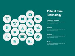 Patient Care Technology Ppt Powerpoint Presentation Inspiration Graphic Tips