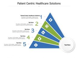 Patient Centric Healthcare Solutions Ppt Powerpoint Presentation Inspiration Slide Download Cpb