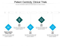 Patient Centricity Clinical Trials Ppt Powerpoint Presentation Icon Example Cpb