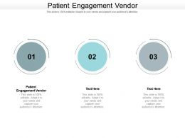 Patient Engagement Vendor Ppt Powerpoint Presentation Inspiration Topics Cpb