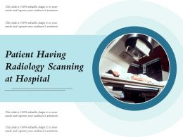 Patient Having Radiology Scanning At Hospital