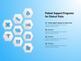 Patient Support Programs For Clinical Trials Ppt Powerpoint Presentation Outline Graphic