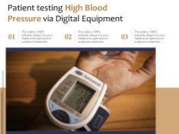 Patient Testing High Blood Pressure Via Digital Equipment