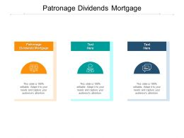 Patronage Dividends Mortgage Ppt Powerpoint Presentation Gallery Samples Cpb