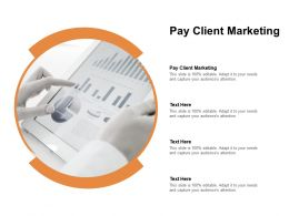 Pay Client Marketing Ppt Powerpoint Presentation Inspiration Cpb