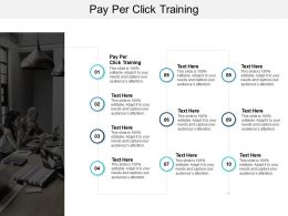 Pay Per Click Training Ppt Powerpoint Presentation Infographics Deck Cpb