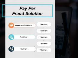 Pay Per Fraud Solution Ppt Powerpoint Presentation Inspiration Background Designs Cpb