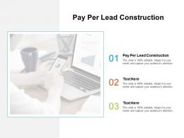 Pay Per Lead Construction Ppt Powerpoint Presentation Slides Rules Cpb