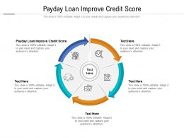 Payday Loan Improve Credit Score Ppt Powerpoint Presentation Outline Graphics Example Cpb