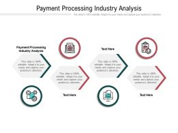Payment Processing Industry Analysis Ppt Powerpoint Presentation Outline Graphics Cpb