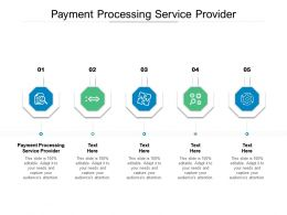 Payment Processing Service Provider Ppt Powerpoint Presentation Portfolio Clipart Cpb