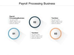 Payroll Processing Business Ppt Powerpoint Presentation Gallery Grid Cpb