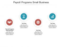 Payroll Programs Small Business Ppt Powerpoint Presentation Professional Designs Cpb