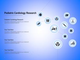 Pediatric Cardiology Research Ppt Powerpoint Presentation Infographic Template Themes