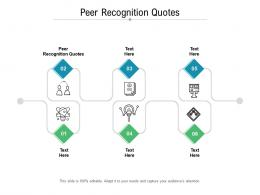 Peer Recognition Quotes Ppt Powerpoint Presentation Slides Visuals Cpb