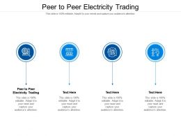 Peer To Peer Electricity Trading Ppt Powerpoint Presentation Slides Visual Aids Cpb
