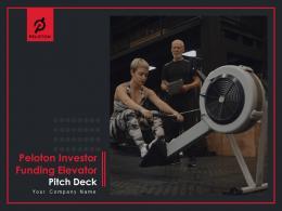 Peloton Investor Funding Elevator Pitch Deck Ppt Template