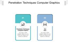 Penetration Techniques Computer Graphics Ppt Powerpoint Presentation Outline Show Cpb