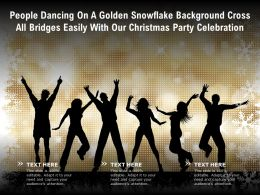 People Dancing On A Golden Snowflake Cross All Bridges Easily With Our Christmas Party Celebration