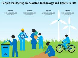 People Inculcating Renewable Technology And Habits In Life