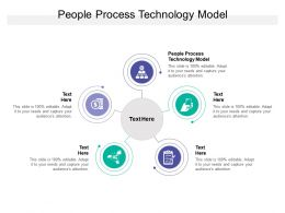 People Process Technology Model Ppt Powerpoint Presentation Skills Cpb