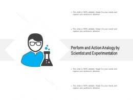 Perform And Action Analogy By Scientist And Experimentation