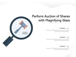Perform Auction Of Shares With Magnifying Glass